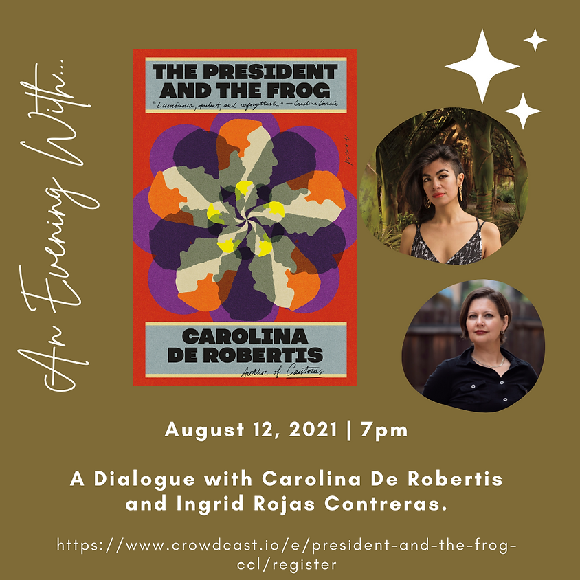 Author Talk: The President and the Frog with Carolina De Robertis in conversation with Ingrid Rojas Contreras