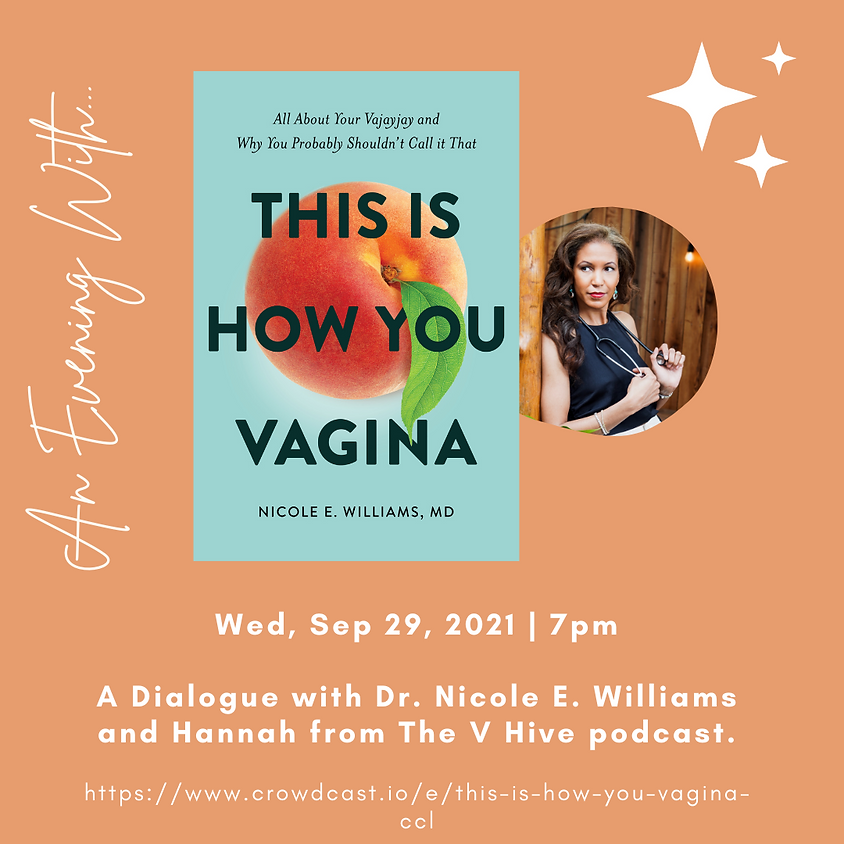 Author Talk: This Is How You Vagina | Dr. Nicole Williams in conversation with Hannah Matluck from The V Hive