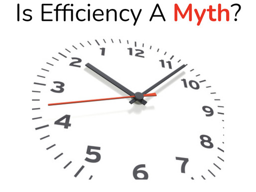 Efficiency Is A Myth That Can Kill Innovation