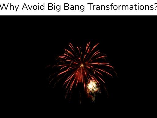 Why Big Bang Modernizations Do Not Succeed? Case Studies
