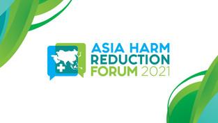 ASIA HARM REDUCTION FORUM 2021