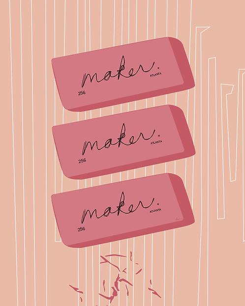 MAKERASER - 8 x 10 Art Print