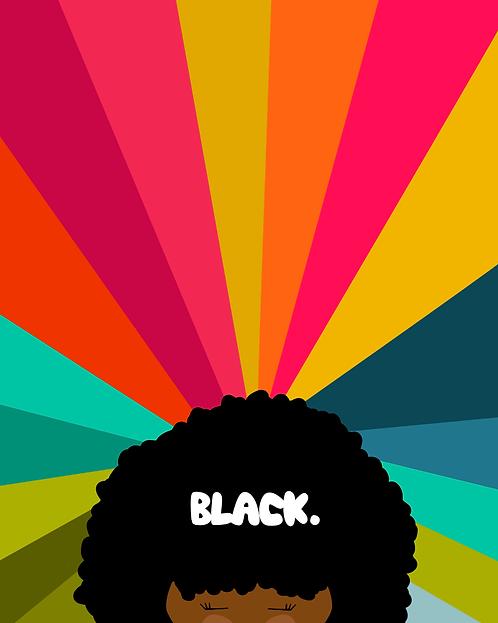 BLACK. - 8 x 10 Art Print