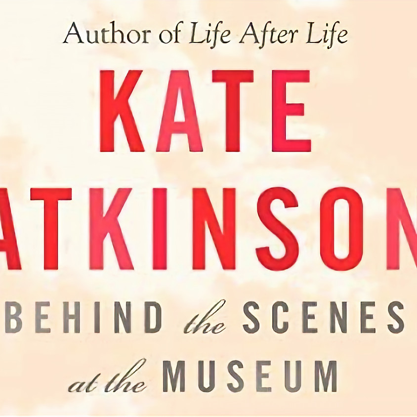 4:45PM PAI Book Club: Behind the Scenes at the Museum by Kate Atkinson