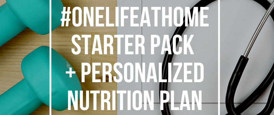 #ONELIFEATHOME Starter Pack with Nutrition Plan
