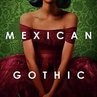 MEXICAN GOTHIC - Silvia Morena-Garcia