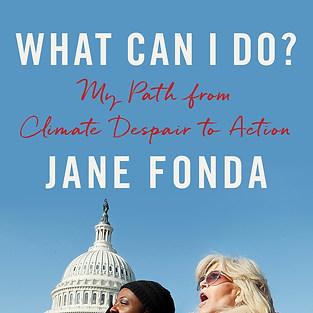 WHAT CAN I DO? - Jane Fonda