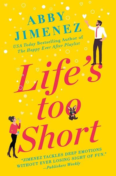 Life's Too Short - Abby Jimenez