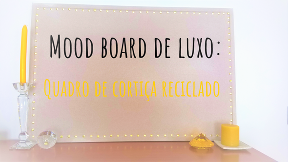 Mood board de luxo | Quadro de cortiça reciclado