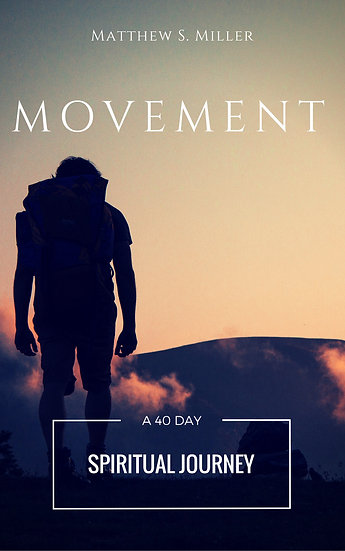 Movement: A 40 Day Spiritual Journey