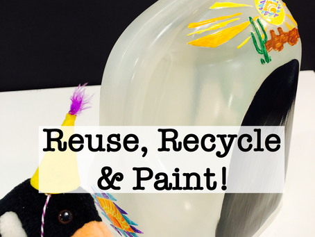 Reuse, Recycle & Paint!