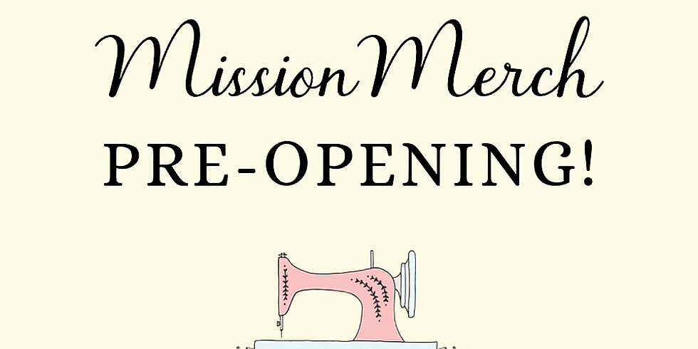 MissionMerch Pre-Opening Event!