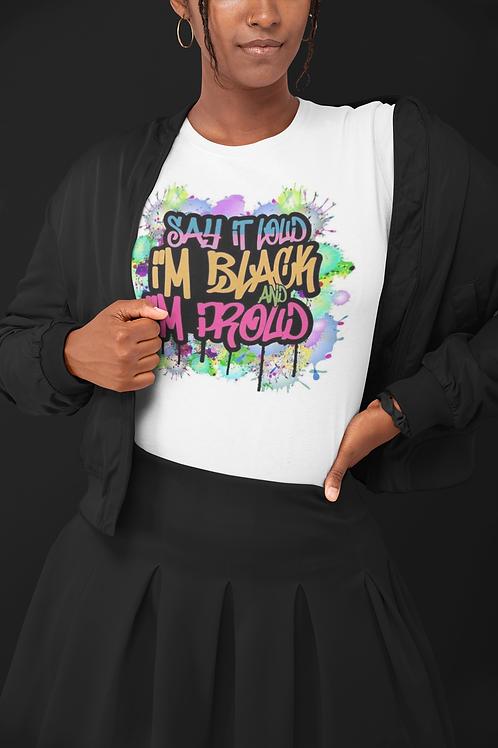 Say It Loud I'm Black and I'm Proud