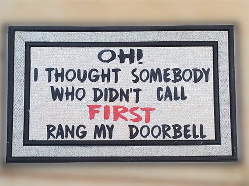 Oh I Thought Somebody Door Mat
