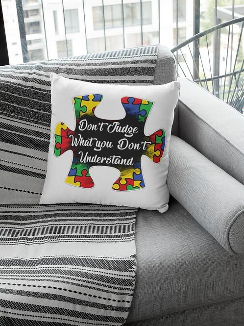 Don't Judge Autism Pillow