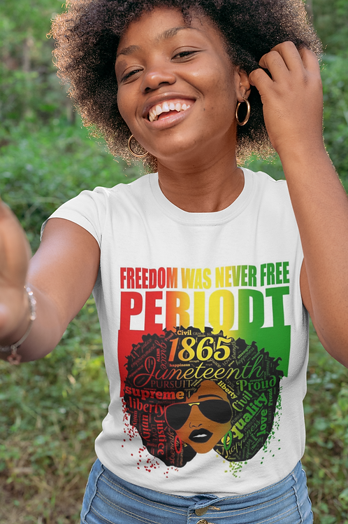 Freedom was Never Free T-shirt