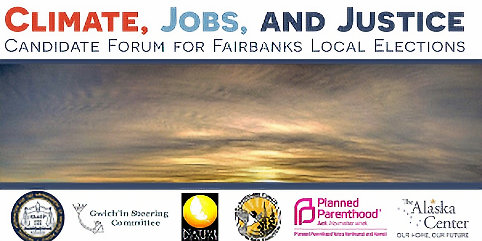 Climate, Jobs, and Justice: Fairbanks Candidate Forum