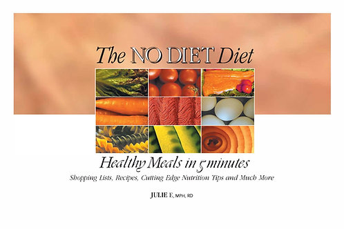 The NO DIET Diet: Healthy Meals in 5 Minutes by Julie E Health - HARD COPY