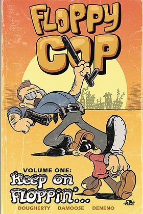 Floppy Cop TPB collecting 1-5 and more!