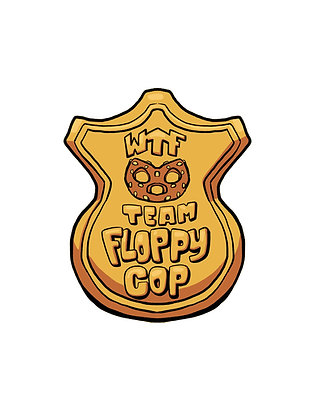 "Team Floppy Cop 2"" hard enamel pin badge"