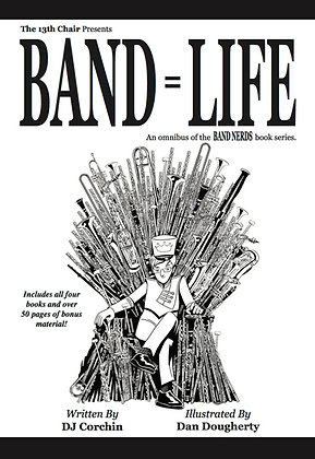 Band=Life The Band Nerds Omnibus!