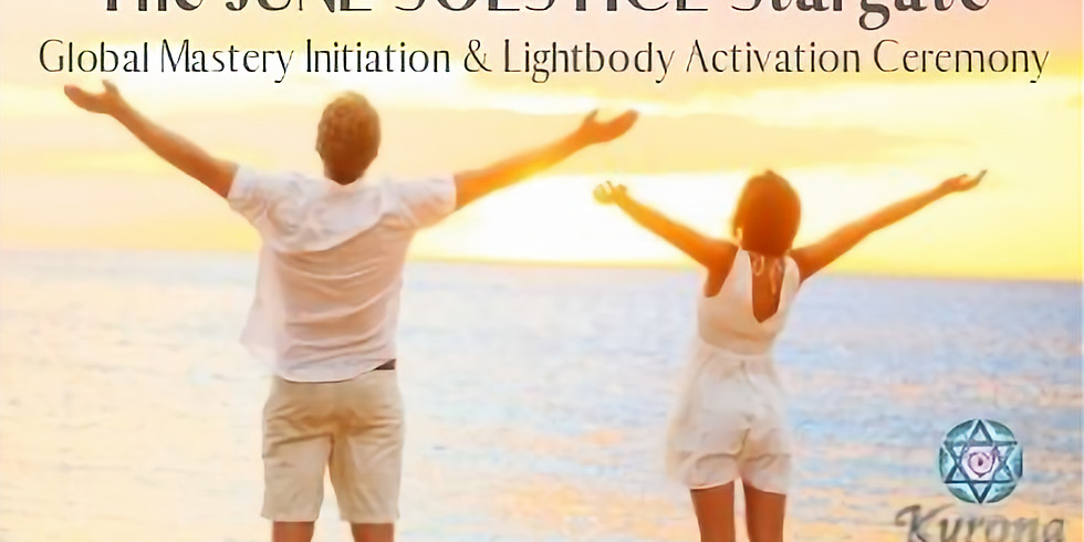 June Solstice Stargate - Mastery Initiation & Lightbody Activation Ceremony