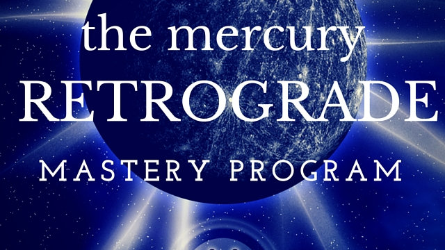 Mercury Retrograde Mastery Program - Survive and Thrive!