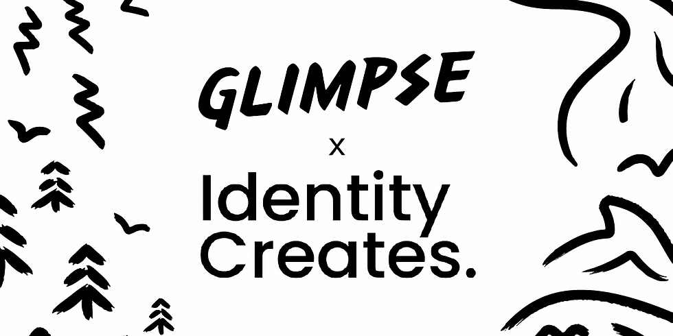 Virtual Hack: Identity Creates x Glimpse - Create for Nature
