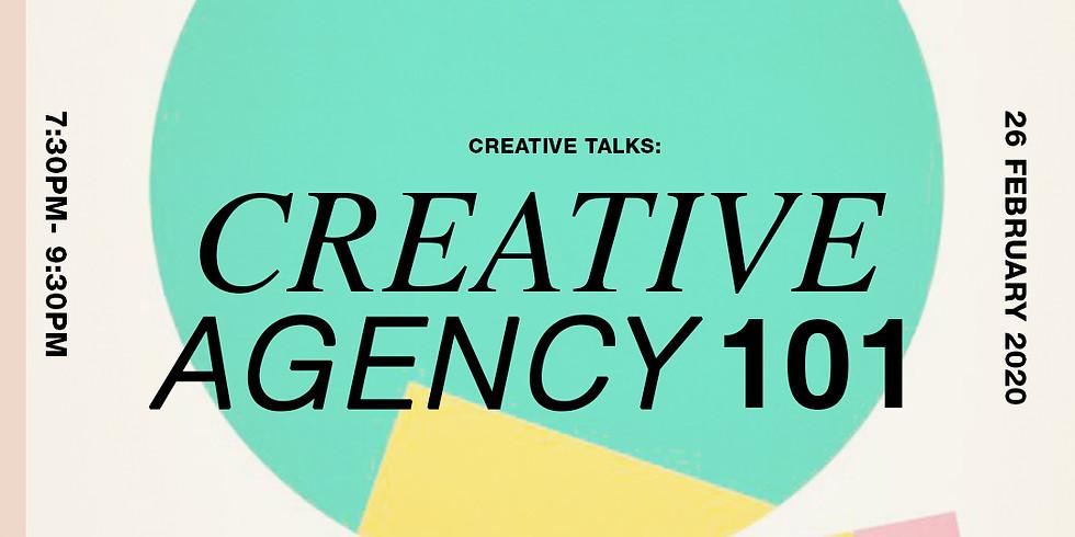 Creative Talks: CREATIVE AGENCY 101