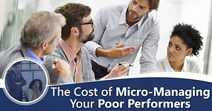 The_Cost_of_Micro_Managing_Your_Poor_Performers.jpg