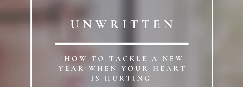 Unwritten   How To Tackle A New Year When Your Heart Is Hurting