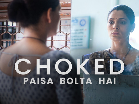 CHOKED: PAISA BOLTA HAI REVIEW: Looks real, feels unreal...