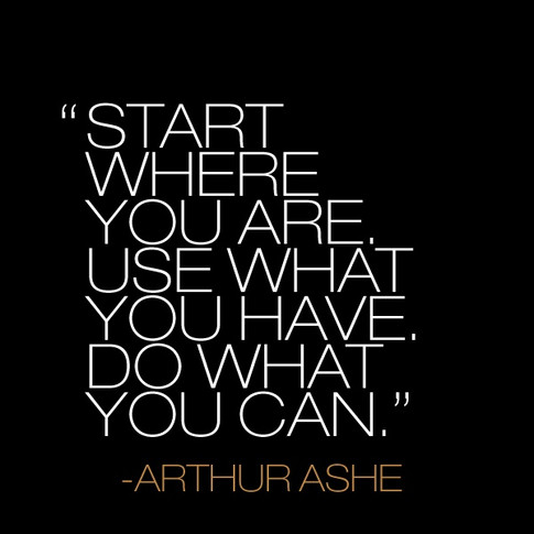Start where you are!