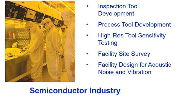 Semiconductor cleanrooms contain some of the most sophisticated technologies, we have designed tests for many of these tools