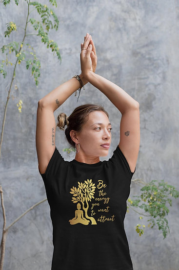 Women's Vegan Yoga T-Shirt - Be The Energy You Want To Attract