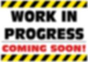 WORK_IN_PROGRESS_COMING_SOON_SIGN.jpg