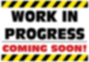 WORK_IN_PROGRESS_COMING_SOON_SIGN.jpg
