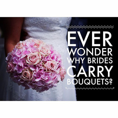 Ever Wonder Why Brides Carry a Bouquet?