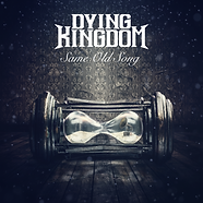 DYING KINGDOM - SAME OLD SONG