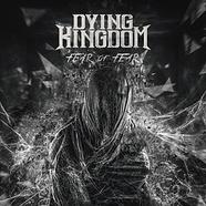 DYING KINGDOM - FEAR OF FEAR