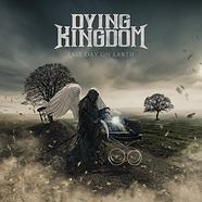 DYING KINGDOM - LAST DAY ON EARTH