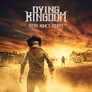 DYING KINGDOM - DEAD MAN'S DANCE