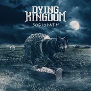 DYING KINGDOM - SOCIOPATH