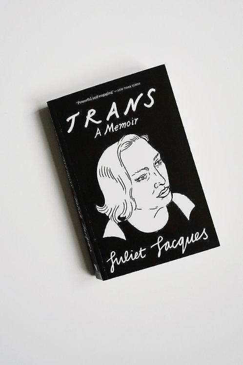 Trans: A Memoir - Juliet Jacques