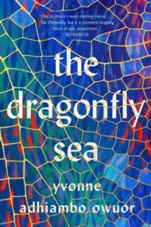 The Dragonfly Sea - Yvonne Adhiambo Owuor