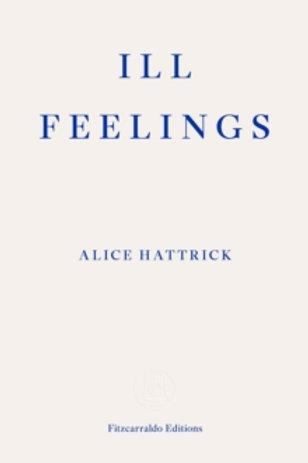 Ill Feelings - Alice Hattrick