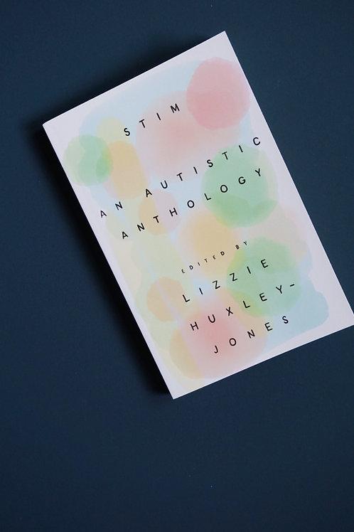 Stim: An Autistic Anthology - ed. by Lizzie Huxley-Jones