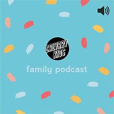 calvary-kids-family-podcast-QqMFcJ0gBxR-C6ZfhOxNazG.1400x1400.jpg