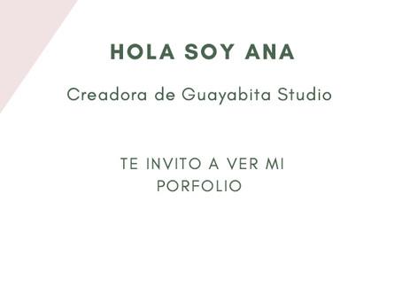 Hola, soy Ana creadora de Guayabita Studio