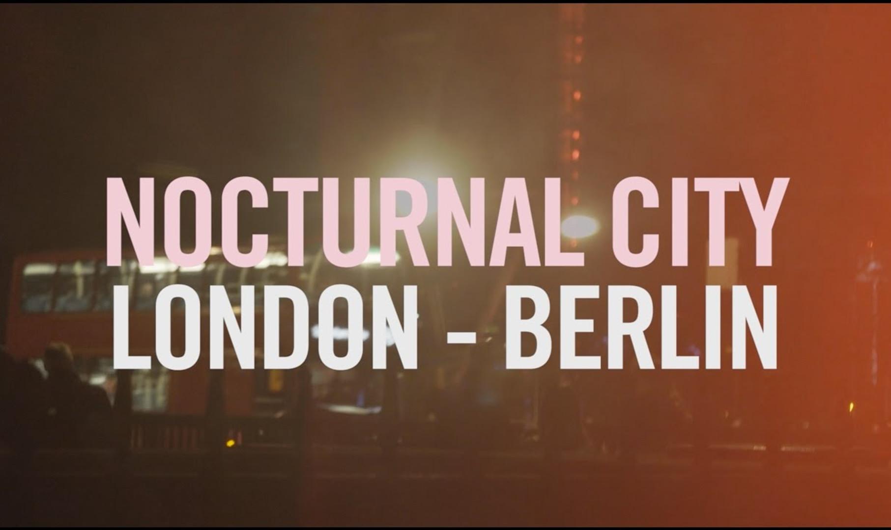 Nocturnal City London - Berlin